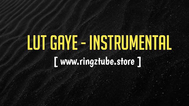 Lut Gaye Instrumental Ringtone