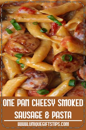One Pan Cheesy Smoked Sausage & Pasta