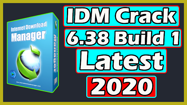 Download IDM 6.38 Build 1 With Lifetime Activation 2020
