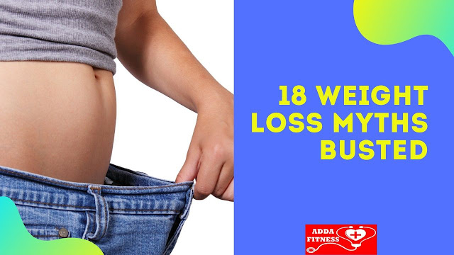 18 Weight Loss Myths