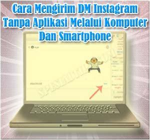 Begini Cara Mengirim Pesan DM Instagram Tanpa Aplikasi Di Komputer Dan Smartphone