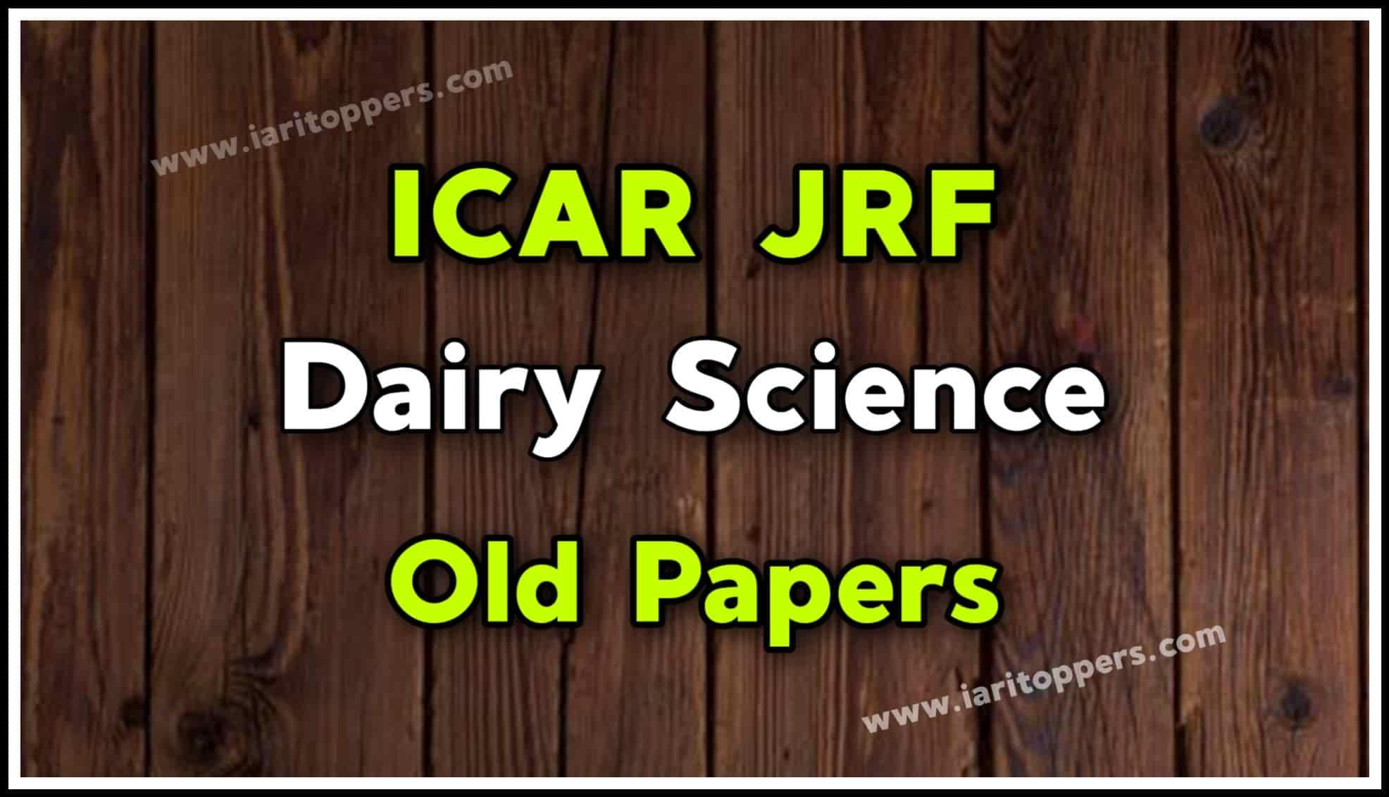 ICAR JRF Dairy Science Old Papers PDF Download
