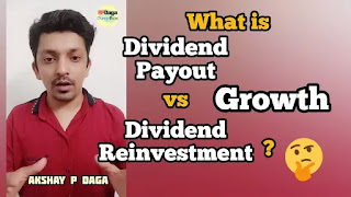 What is Dividend Payout vs Dividend Reinvestment vs Growth in Mutual Fund? Which one is best for you? | Investment Ideas by APDaga