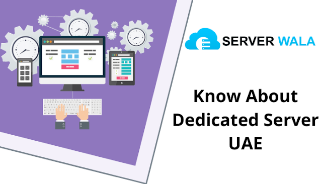 Know About Dedicate Server UAE