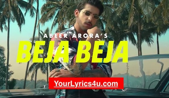 """"""" Beja Beja Lyrics """" Beja beja is the the latest punjabi song sung by Abeer Arora. Ft. cast Abeer Arora , Maira. The composition and lyrics of this  beautiful song is given by Abeer Arora.  The director of the video song is  Praveen Bhat"""