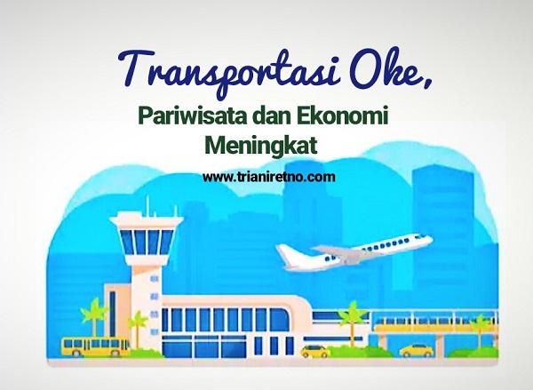 transportasi oke pariwisata dan ekonomi meningkat