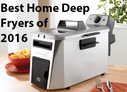 Best Home Deep Fryers