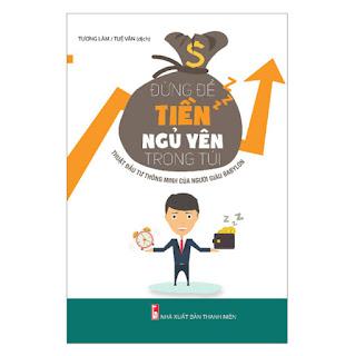 Sách: Đừng Để Tiền Ngủ Yên Trong Túi ebook PDF-EPUB-AWZ3-PRC-MOBI