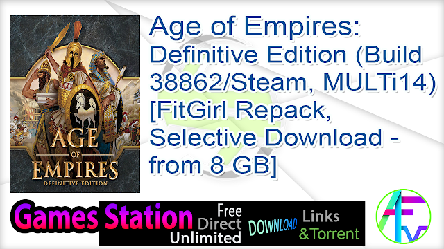 Age of Empires Definitive Edition (Build 38862 Steam, MULTi14) [FitGirl Repack, Selective Download – from 8 GB]