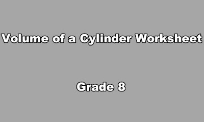Volume of a Cylinder Worksheet Grade 8 PDF.