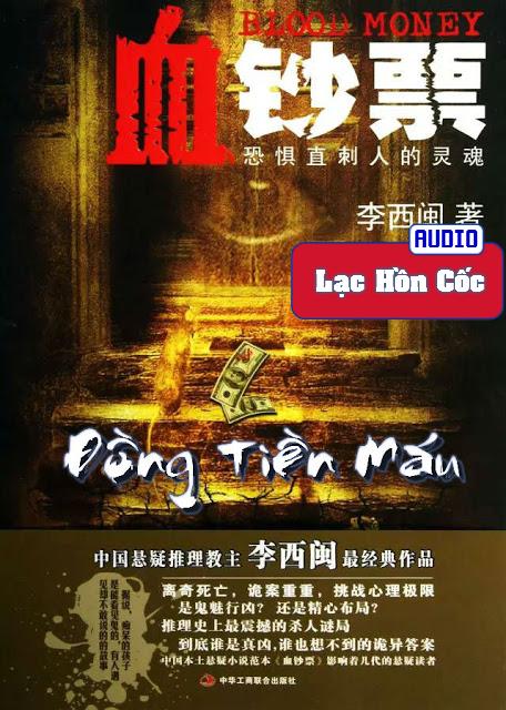 Truyện audio trinh thám, kinh dị hot: Đồng Tiền Máu - Lý Tây Mân (Update chương 05)
