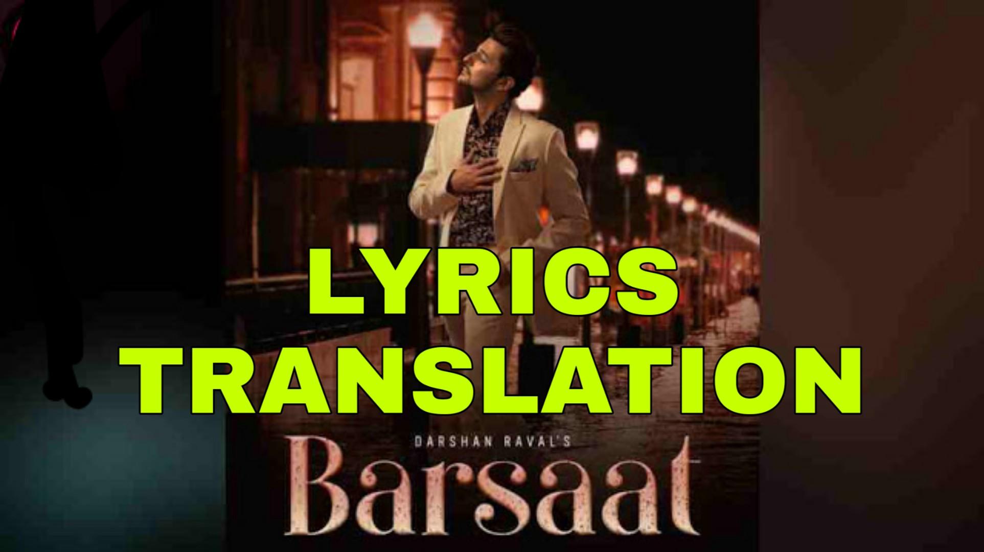 Barsaat Lyrics In English With Translation Darshan Raval Created by líadan on 06 may 2018. barsaat lyrics in english with