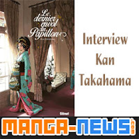 http://www.manga-news.com/index.php/actus/2017/02/04/Interview-Kan-Takahama2