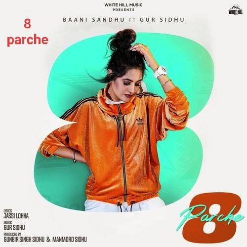 8 Parch punjabi song by Baani Sandhu and Gur Sidhu lyrics