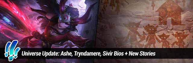 Surrender at 20: Universe Update: Ashe, Tryndamere, Sivir Bios + New