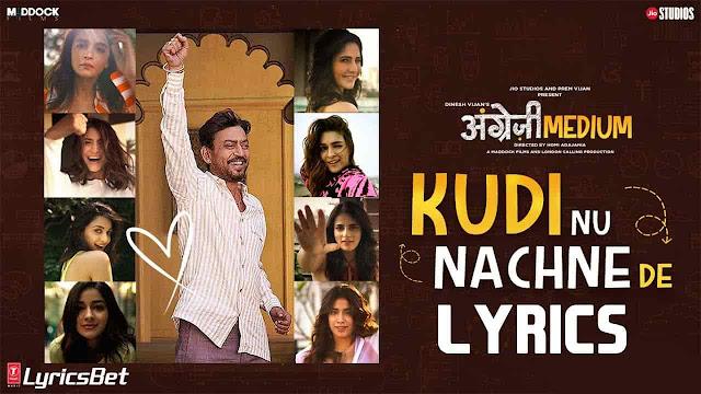 Kudi Nu Nachne De Lyrics - Sachin- Jigar