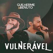 Vulnerável – Guilherme e Benuto