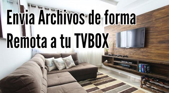 envio archivos video apk musica imagen tvbox