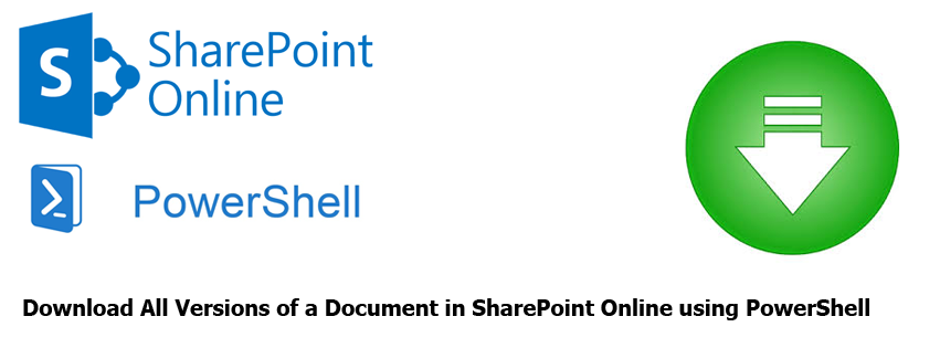 Download All Versions of a Document in SharePoint Online using PowerShell
