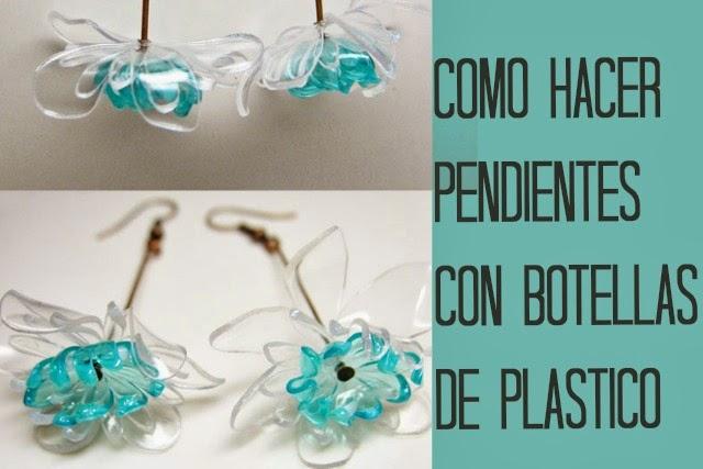 pendientes, botellas de plastico, bisuteria, manualidades,reciclar