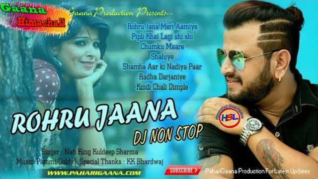 Rohru Jana (Remix) Non Stop  Song mp3 Download - Kuldeep Sharma ~ Gaana Himachali