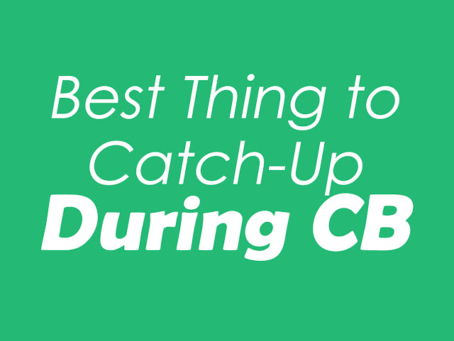 Best Things to Catch-Up During Circuit Breaker