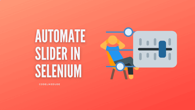 Slider Automation: How to Automate Range Slider in Selenium