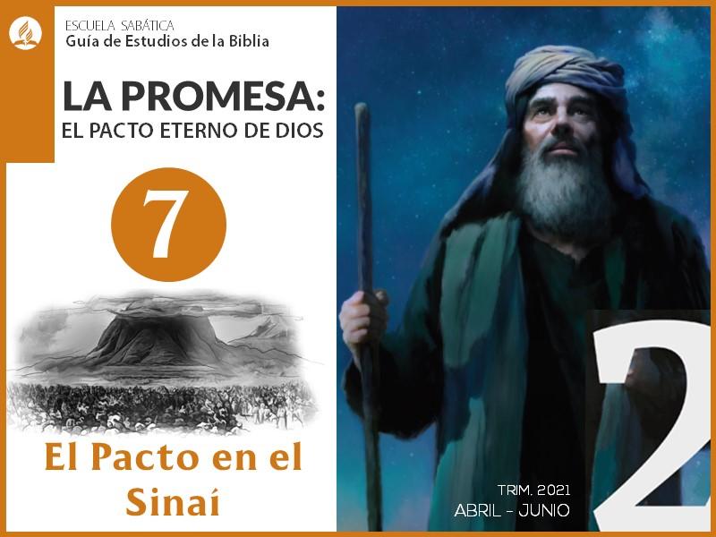Lección 7: El Pacto en el Sinaí | La Promesa: El Pacto eterno de Dios
