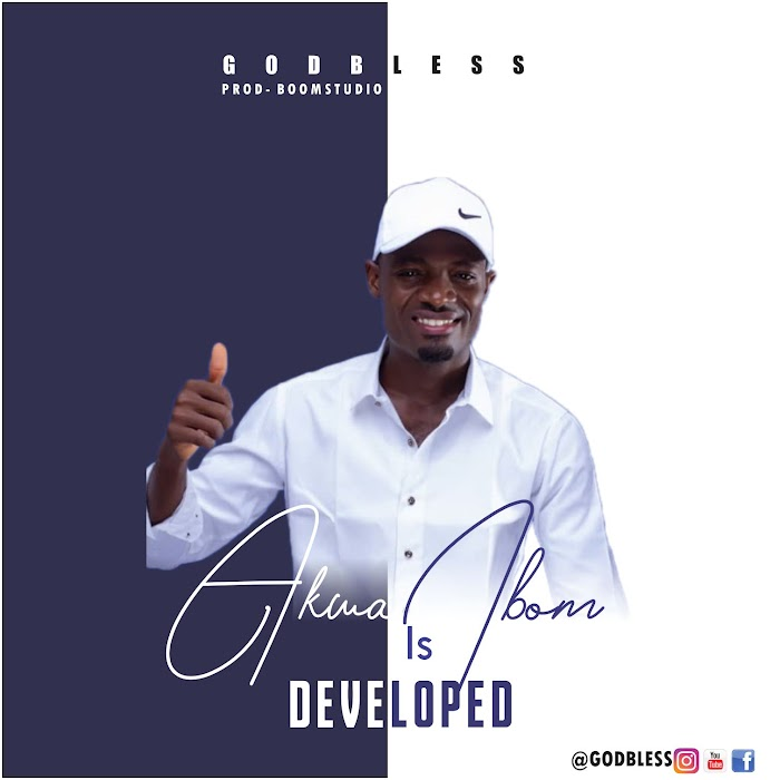 Download Mp3: Akwa Ibom Is Developed by God-bless