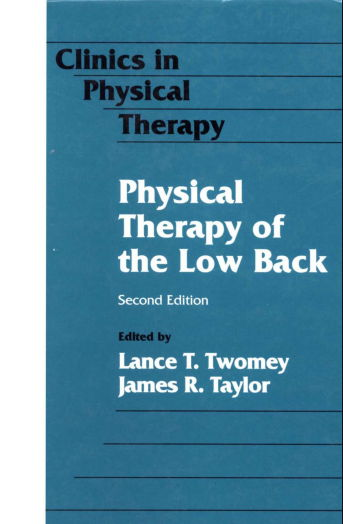 Clinics in Physical Therapy of The Low Back 2nd Edition [PDF] Lance T. Twomey