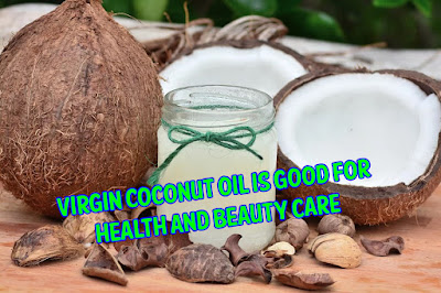 benefits of virgin coconut oil for health, and beauty care