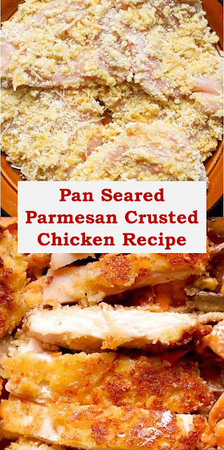 Pan Seared Parmesan Crusted Chicken Recipe
