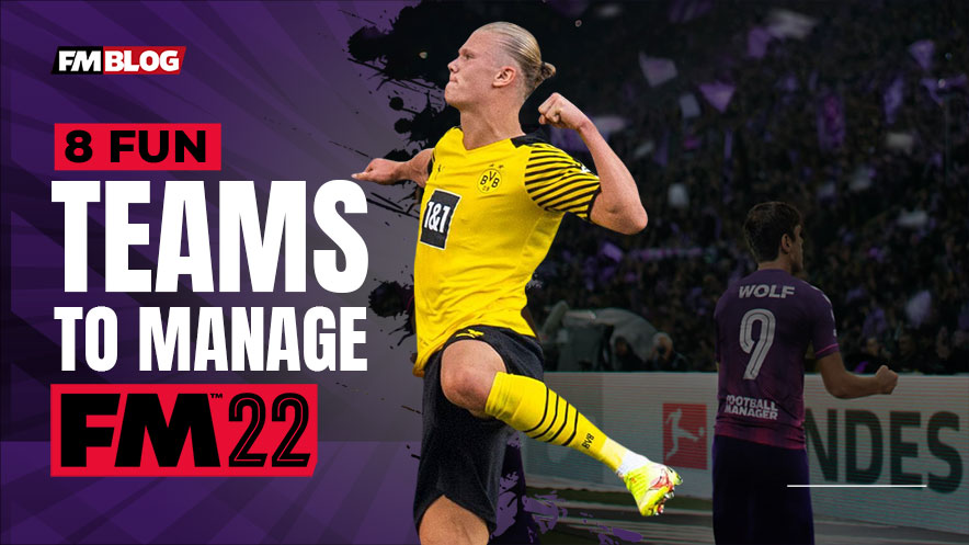 8 Fun Teams To Manage In Football Manager 2022   FM22