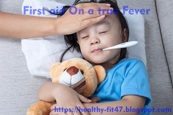 first aid On a true Fever