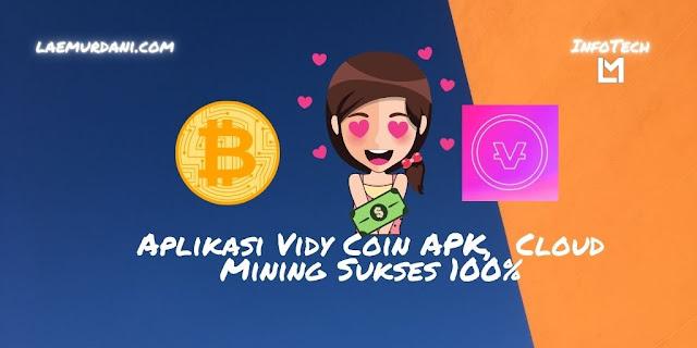 Aplikasi Vidy Coin APK, Cloud Mining Sukses 100%