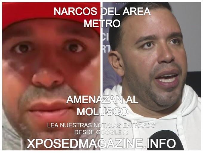NARCOS DEL AREA METRO AMENAZAN AL MOLUSCO