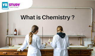 What is Chemistry ? Defination | History | Types