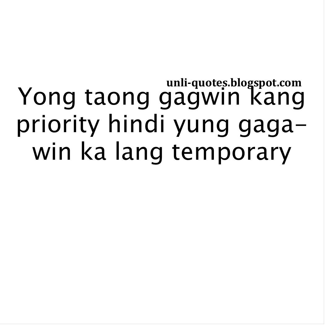 Priority Of Family Quotes Tagalog: Tagalog Hugot Love Quotes Yong Taong Gagwin Kang Priority