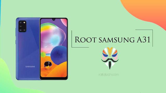 شرح عمل روت Samsung Galaxy A31 [بواسطة Magisk Manager]  | ROOT SAMSUNG A31