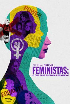 Feministas: O Que Elas Estavam Pensando? Torrent - WEB-DL 720p/1080p Dual Áudio