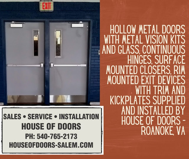 Hollow metal doors with metal vision kits and glass, continuous hinges, surface mounted closers, rim mounted exit devices with trim and kickplates supplied and installed by House of Doors - Roanoke, VA