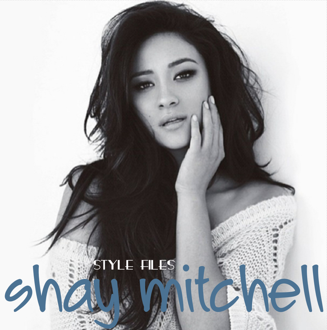 Shay Mitchell Style Files Youfounderin