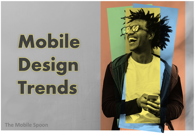 Mobile UX design trends to watch out for in 2020 - the mobile spoon