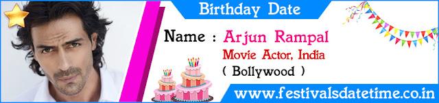 Arjun Rampal Birthday Date