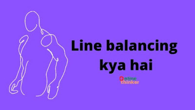 Line balancing kya hai (line balancing in hindi)