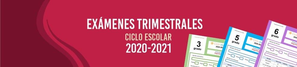 Exámenes Trimestrales para Primaria Ciclo Escolar 2020-2021