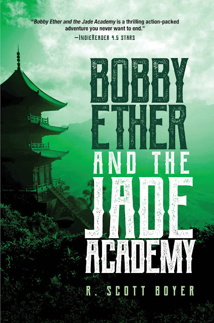 Bobby Ether and the Jade Academy by R. Scott Boyer