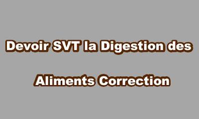 Devoir SVT la Digestion des Aliments Correction