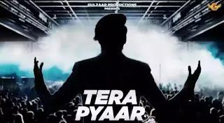 Gulzaar Chhaniwala - Tera Pyaar Lyrics