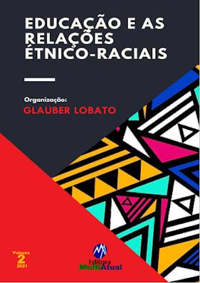 Educação e as Relações Étnico-Raciais - Volume 2